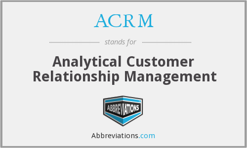 ACRM - Analytical Customer Relationship Management