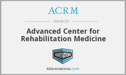 ACRM - Advanced Center for Rehabilitation Medicine