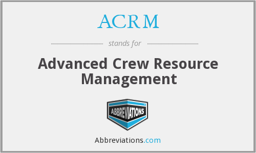 ACRM - Advanced Crew Resource Management