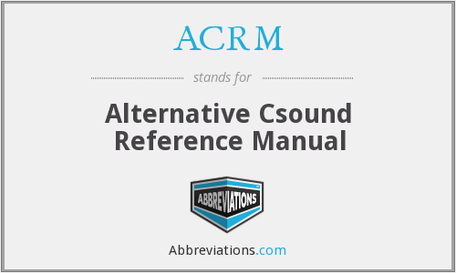 ACRM - Alternative Csound Reference Manual