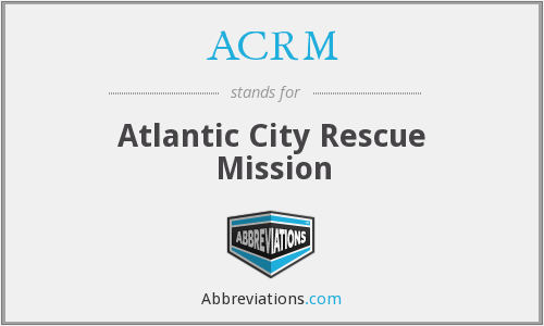 ACRM - Atlantic City Rescue Mission
