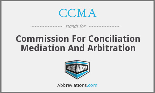 CCMA - Commission For Conciliation Mediation And Arbitration