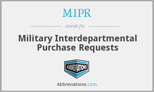 MIPR - Military Interdepartmental Purchase Requests