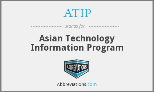 ATIP - Asian Technology Information Program