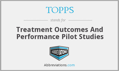 TOPPS - Treatment Outcomes And Performance Pilot Studies