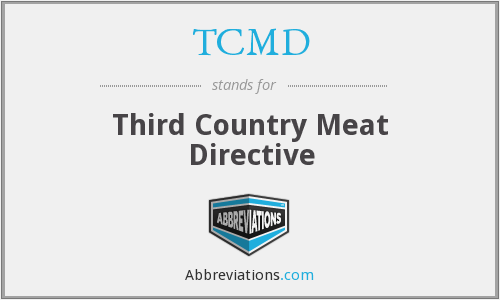 TCMD - Third Country Meat Directive