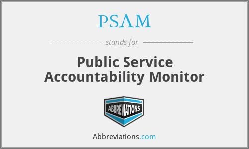 PSAM - Public Service Accountability Monitor