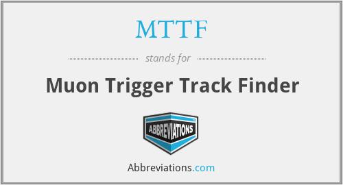 MTTF - Muon Trigger Track Finder