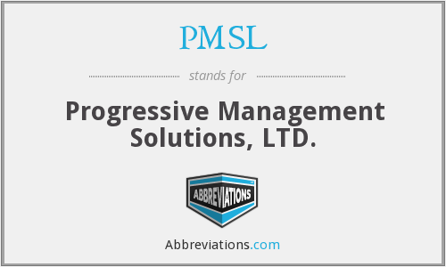 PMSL - Progressive Management Solutions, LTD.