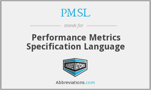 PMSL - Performance Metrics Specification Language