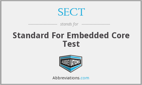 SECT - Standard For Embedded Core Test