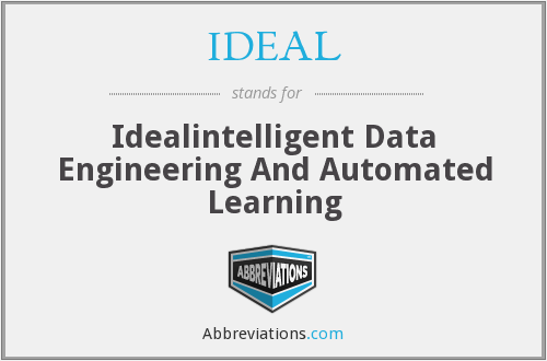 IDEAL - Idealintelligent Data Engineering And Automated Learning