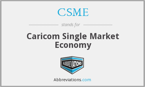 CSME - Caricom Single Market Economy