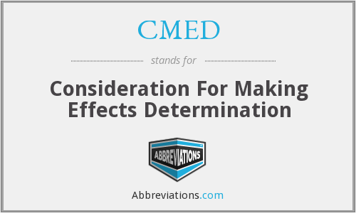 CMED - Consideration For Making Effects Determination