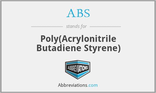 ABS - Poly(Acrylonitrile Butadiene Styrene)