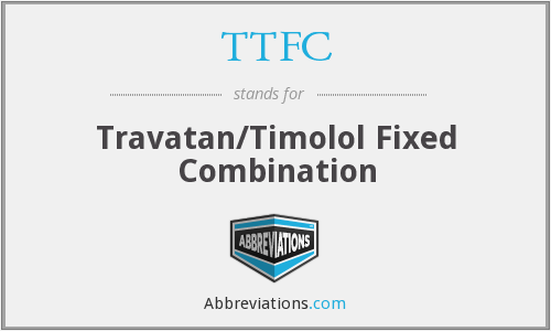 TTFC - Travatan/Timolol Fixed Combination