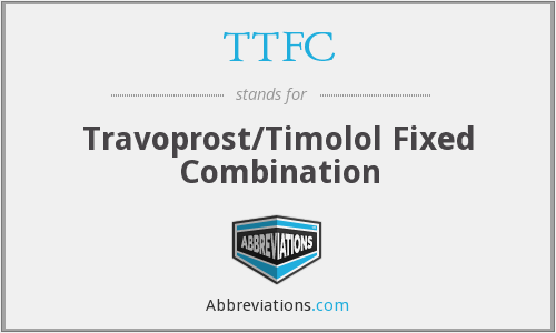TTFC - Travoprost/Timolol Fixed Combination