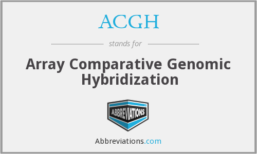 ACGH - Array Comparative Genomic Hybridization