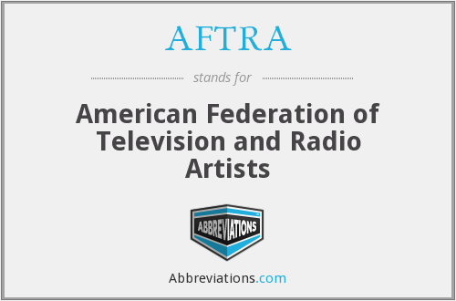 AFTRA - American Federation of Television and Radio Artists