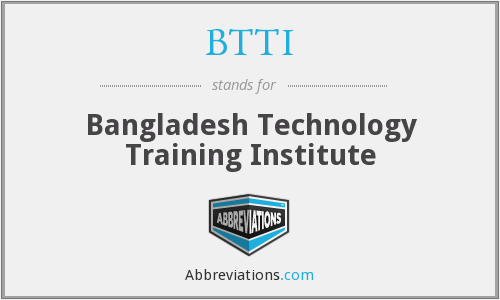 What does BTTI stand for?
