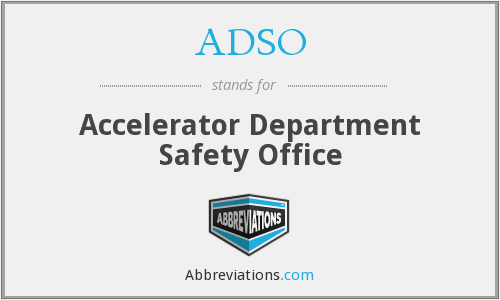 ADSO - Accelerator Department Safety Office
