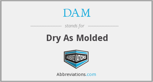 DAM - Dry As Molded