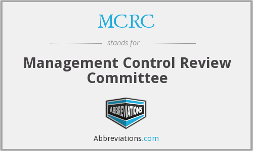 MCRC - Management Control Review Committee