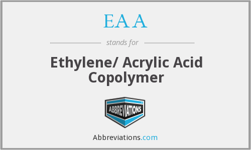 EAA - Ethylene/ Acrylic Acid Copolymer
