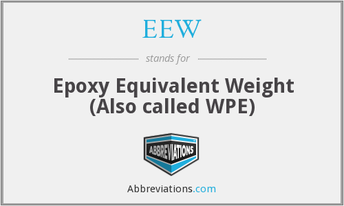 EEW - Epoxy Equivalent Weight (Also called WPE)