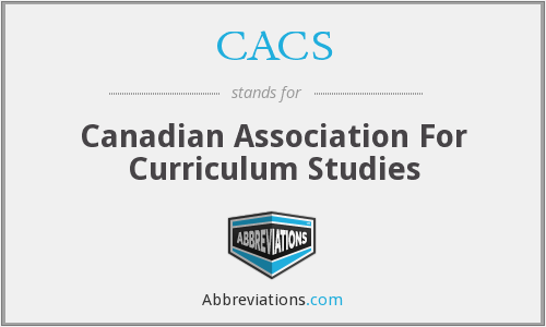 CACS - Canadian Association For Curriculum Studies