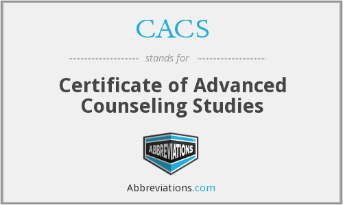 CACS - Certificate of Advanced Counseling Studies