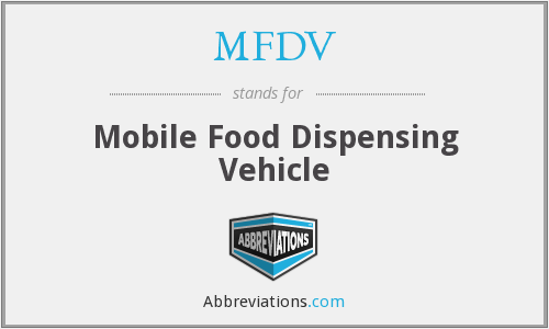 MFDV - Mobile Food Dispensing Vehicle