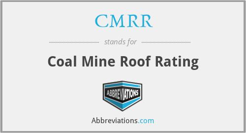 CMRR - Coal Mine Roof Rating
