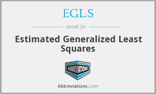 EGLS - Estimated Generalized Least Squares
