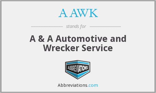 AAWK - A & A Automotive and Wrecker Service