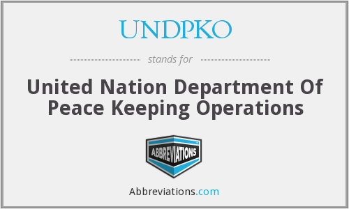 UNDPKO - United Nation Department Of Peace Keeping Operations