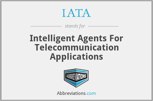 IATA - Intelligent Agents For Telecommunication Applications