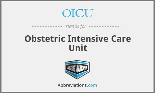 OICU - Obstetric Intensive Care Unit