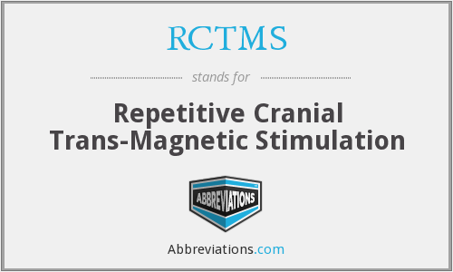 RCTMS - Repetitive Cranial Trans-Magnetic Stimulation