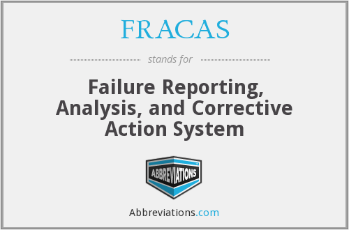 FRACAS - Failure Reporting, Analysis, and Corrective Action System