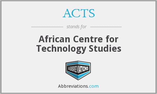 ACTS - African Centre for Technology Studies