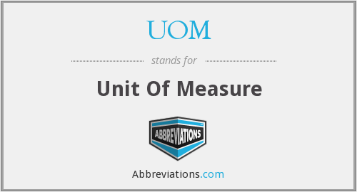 UOM - Unit Of Measure