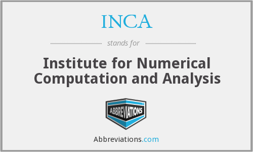 INCA - Institute for Numerical Computation and Analysis