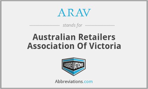 ARAV - Australian Retailers Association Of Victoria