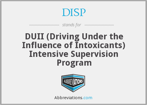DISP - DUII (Driving Under the Influence of Intoxicants) Intensive Supervision Program