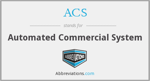 ACS - Automated Commercial System