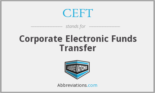 CEFT - Corporate Electronic Funds Transfer