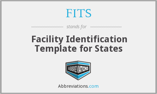 FITS - Facility Identification Template for States