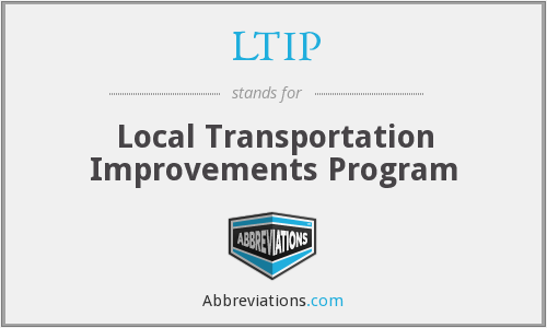 LTIP - Local Transportation Improvements Program