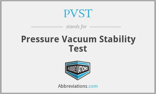 PVST - Pressure Vacuum Stability Test